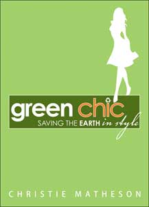 Green Chic - Saving The Earth in Style Book